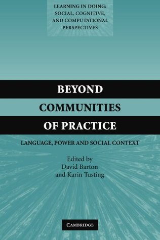 Beyond Communities of Practice: Language Power and Social Context