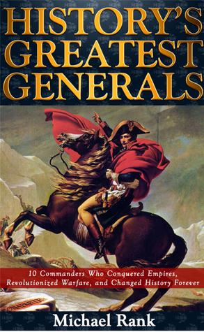 Historys Greatest Generals