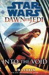Into the Void (Star Wars: Dawn of the Jedi, #1)