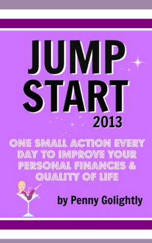 Jump Start 2013: One small action every day to improve your personal finances and quality of life.