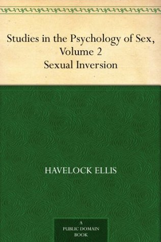 Studies in the Psychology of Sex, Vol 2 Sexual Inversion