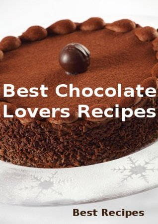 Best Chocolate Lovers Recipes