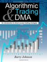 Algorithmic Trading And DMA by Barry Johnson