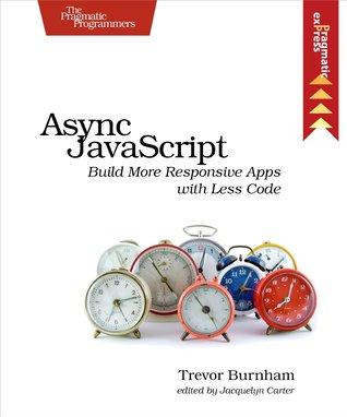 ASYNC JavaScript by Trevor Burnham