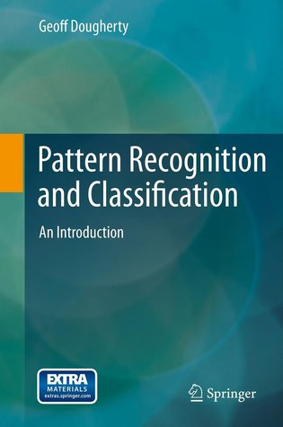 Pattern Recognition and Classification: An Introduction