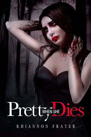 Pretty When She Dies by Rhiannon Frater