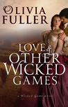 Love and Other Wicked Games (The Wicked Game, #3)