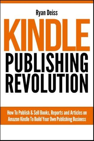 Kindle Publishing Revolution - Amazon Kindle Publishing Guide