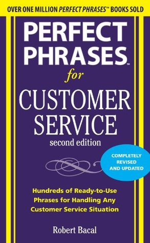 Perfect Phrases for Customer Service: Hundreds of Tools, Techniques ...