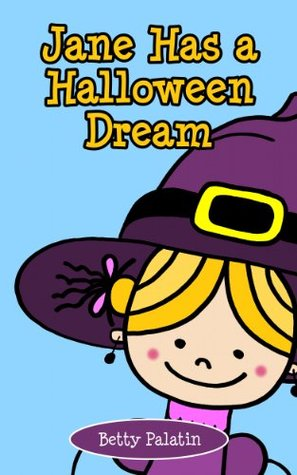 Jane Has a Halloween Dream: A Counting Picture Book for Ages 2-4 (Jane and Her Friends)