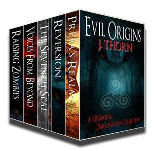 Evil Origins: A Horror & Dark Fantasy Collection