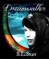 Dreamwalker by S.L. Seay