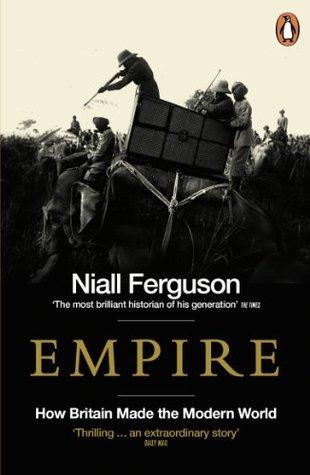 Ebook Empire: How Britain Made the Modern World by Niall Ferguson DOC!