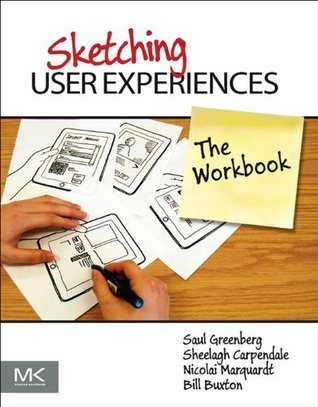 Sketching User Experiences by Saul Greenberg