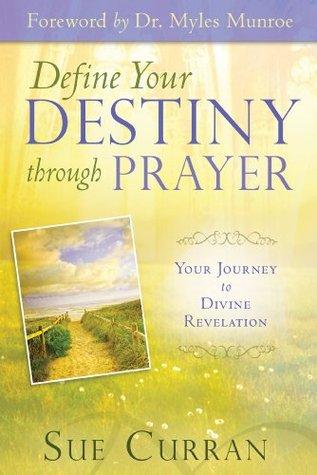 Define Your Destiny Through Prayer: Your Journey to Divine Revelation