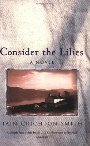 Consider the Lilies by Iain Crichton Smith