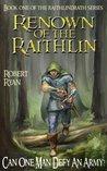 Renown of the Raithlin (The Raithlindrath Series, #1)