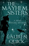 The Mayhem Sisters (Sister Witches Mystery, #1)