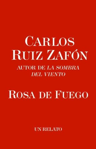 Rosa De Fuego By Carlos Ruiz Zafn 1 Star Ratings