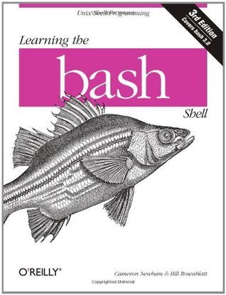 Learning the bash Shell: Unix Shell Programming (In a Nutshell