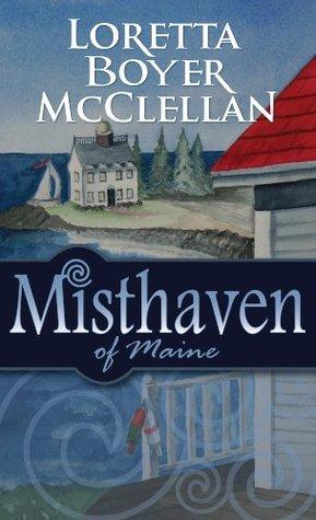 Misthaven of Maine by Loretta Boyer McClellan