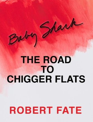 The Road to Chigger Flats