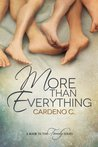 More Than Everything by Cardeno C.