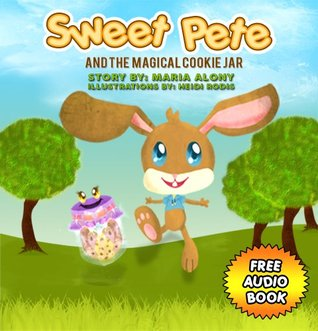Sweet Pete And the Magical Cookie Jar