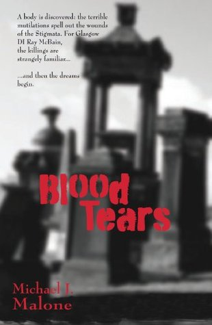 Blood Tears by Michael J. Malone
