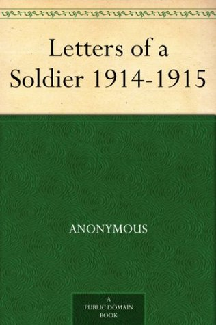 Letters of a Soldier 1914-1915