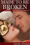 Made to be Broken (The Redmond Club, #1)