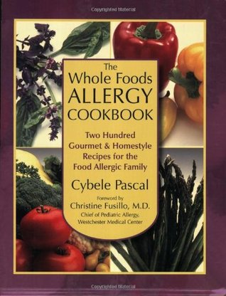 The Whole Foods Allergy Cookbook by Cybele Pascal