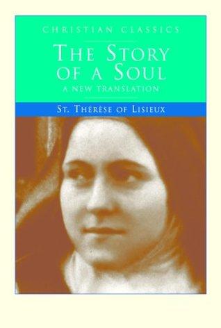 The Story of a Soul: A New Translation