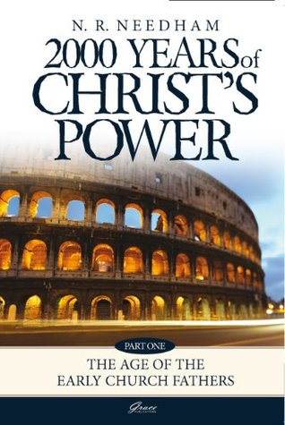 2000 Years of Christ's Power Volume 1: The Age of the Early Church Fathers: Part 1