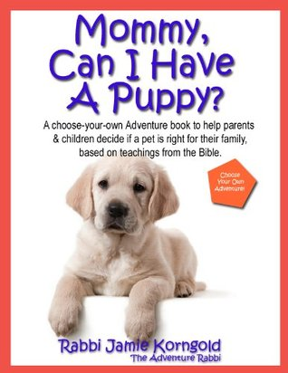 Mommy Can I Have A Puppy?