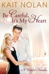 Be Careful, It's My Heart (Wishful, #2)