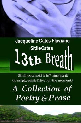 13th Breath: A Collection of Poetry & Prose por J. Cates Flaviano - PDF iBook EPUB