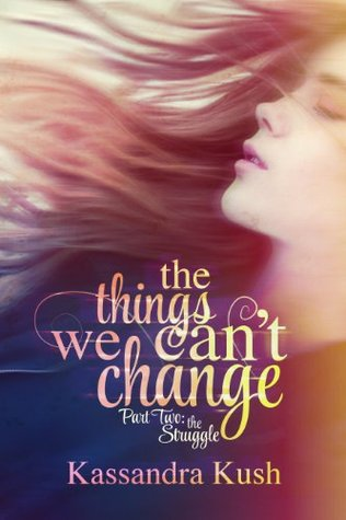 The Struggle (The Things We Can't Change, #2)