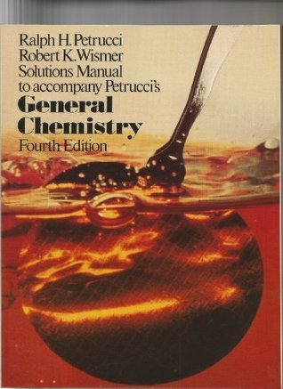 Solutions manual to accompany Petrucci's General chemistry