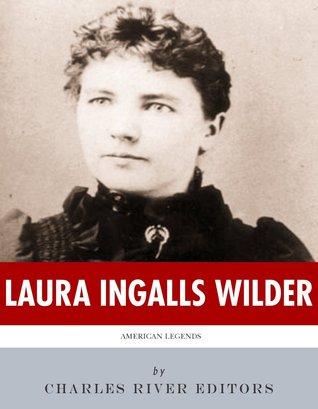 American Legends: The Life of Laura Ingalls Wilder