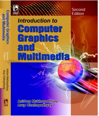 INTRODUCTION TO COMPUTER GRAPHICS AND MULTIMEDIA - SECOND EDITION