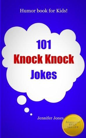 101 Knock Knock Jokes: A Humor book for Kids!