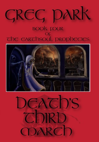 Deaths Third March (Earthsoul Prophecies 4)