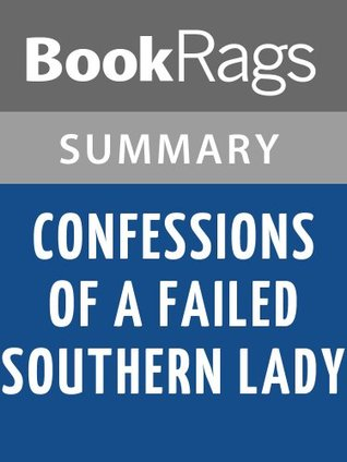 Confessions of a Failed Southern Lady by Florence King l Summary & Study Guide