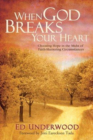 When God Breaks Your Heart: Choosing Hope in the Midst of Faith