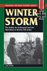 Winter Storm: The Battle for Stalingrad and the Operation to Rescue 6th Army