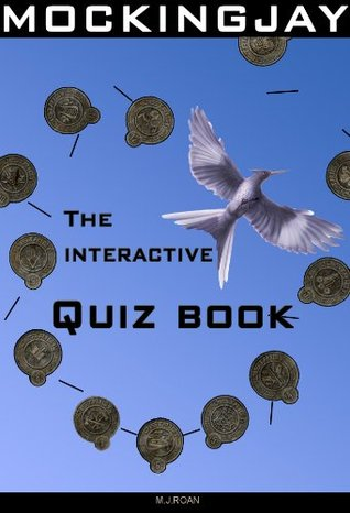 Mockingjay: The Interactive Quiz Book. (The Hunger Games Series:)