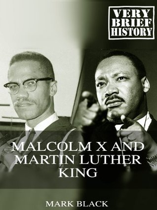 Malcolm X and Martin Luther King: A Very Brief History