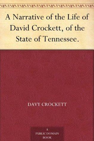 Davy Crockett His Own Story By David Crockett