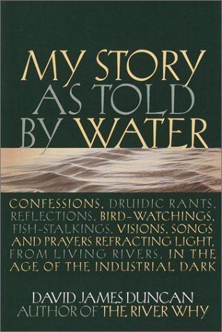My Story as told by Water by David James Duncan